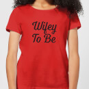 wifey-to-be-women-s-t-shirt-red-s-rot