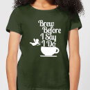 brew-before-i-say-do-women-s-t-shirt-forest-green-s-forest-green