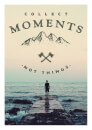 collect-moments-not-things-a3-print-art-print