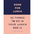 gone-for-lunch-52-things-to-do-on-your-lunch-break-hardback-