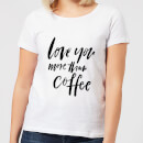 love-you-more-than-coffee-women-s-t-shirt-white-xl-wei-