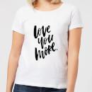 love-you-more-women-s-t-shirt-white-l-wei-, 17.49 EUR @ sowaswillichauch-de
