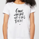 carpe-the-hell-out-of-this-diem-women-s-t-shirt-white-s-wei-