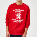 so-tell-me-what-you-want-what-you-really-really-want-christmas-sweatshirt-red-s-rot