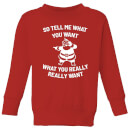 so-tell-me-what-you-want-what-you-really-really-want-kids-christmas-sweatshirt-red-9-10-jahre-rot