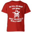 so-tell-me-what-you-want-what-you-really-really-want-kids-christmas-t-shirt-red-9-10-jahre-rot, 17.49 EUR @ sowaswillichauch-de