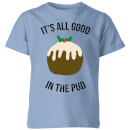 it-s-all-good-in-the-pud-kids-christmas-t-shirt-sky-blue-11-12-jahre-sky-blue