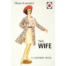 how-it-works-the-wife-ladybirds-for-grown-ups-hardback-