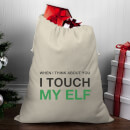 when-i-think-about-you-i-touch-my-elf-christmas-santa-sack