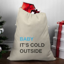 baby-it-s-cold-outside-christmas-santa-sack