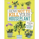 how-not-to-kill-your-houseplant-hardback-