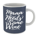 mama-needs-some-wine-mug
