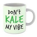 dont-kale-my-vibe-mug