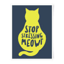 stop-stressing-meowt-art-print-a4