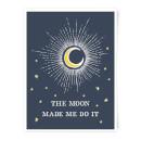 the-moon-made-me-do-it-art-print-a4