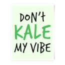 dont-kale-my-vibe-art-print-a4