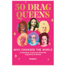 Bookspeed: 50 Drag Queens Who Changed the World