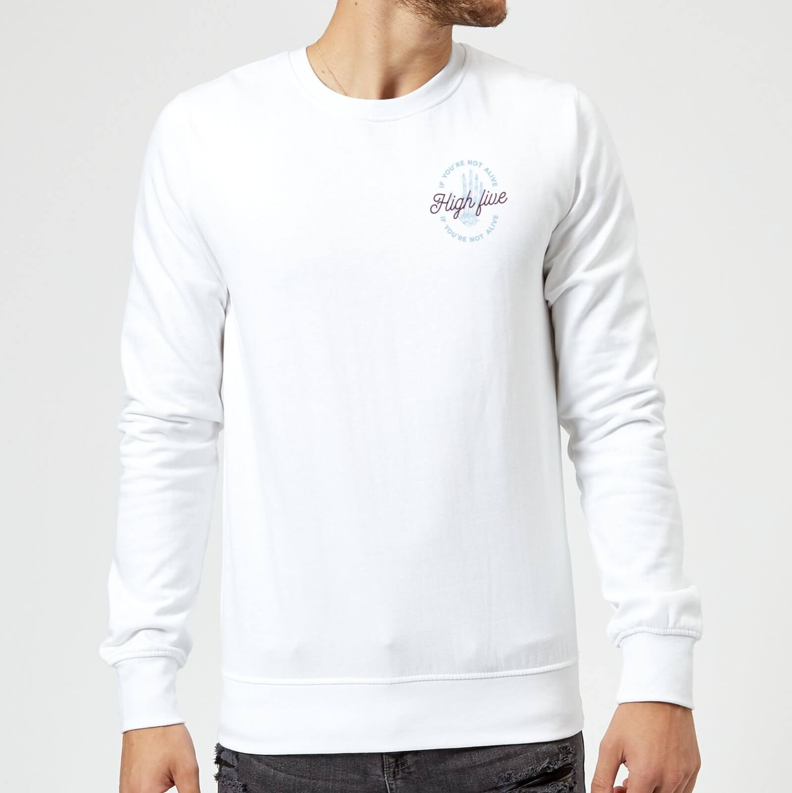 If Youre Not Alive, High Five Sweatshirt   White   XXL   White