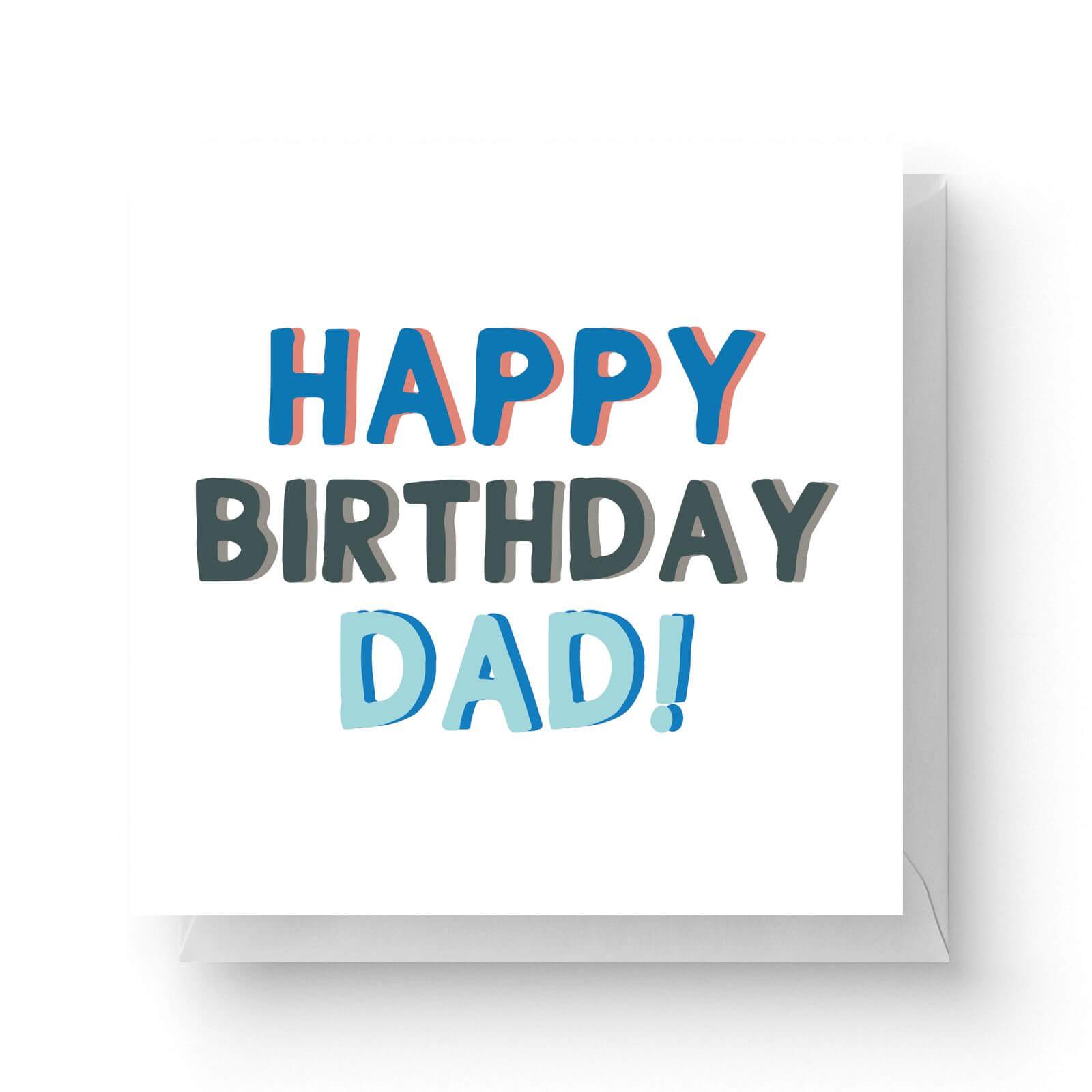 Image of Happy Birthday Dad Square Greetings Card (14.8cm x 14.8cm)