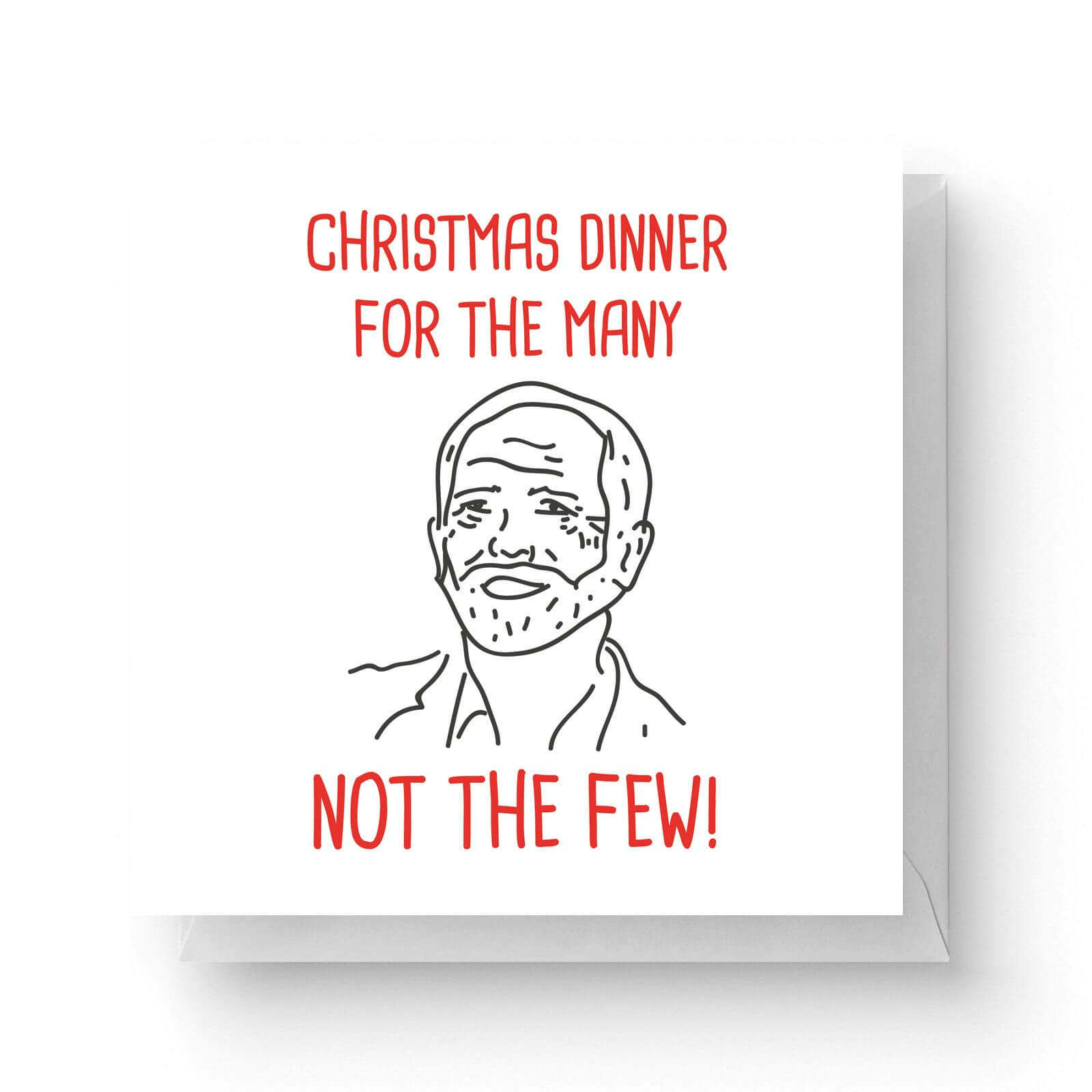 Image of Christmas Dinner for The Many Not The Few Square Greetings Card (14.8cm x 14.8cm)