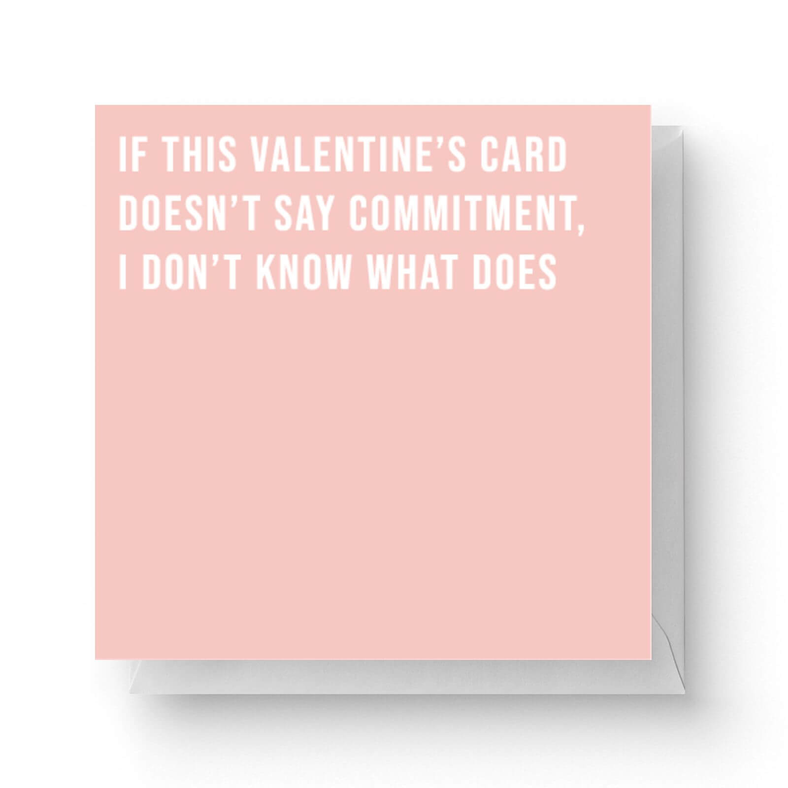 Image of Valentine's Card Commitment Square Greetings Card (14.8cm x 14.8cm)