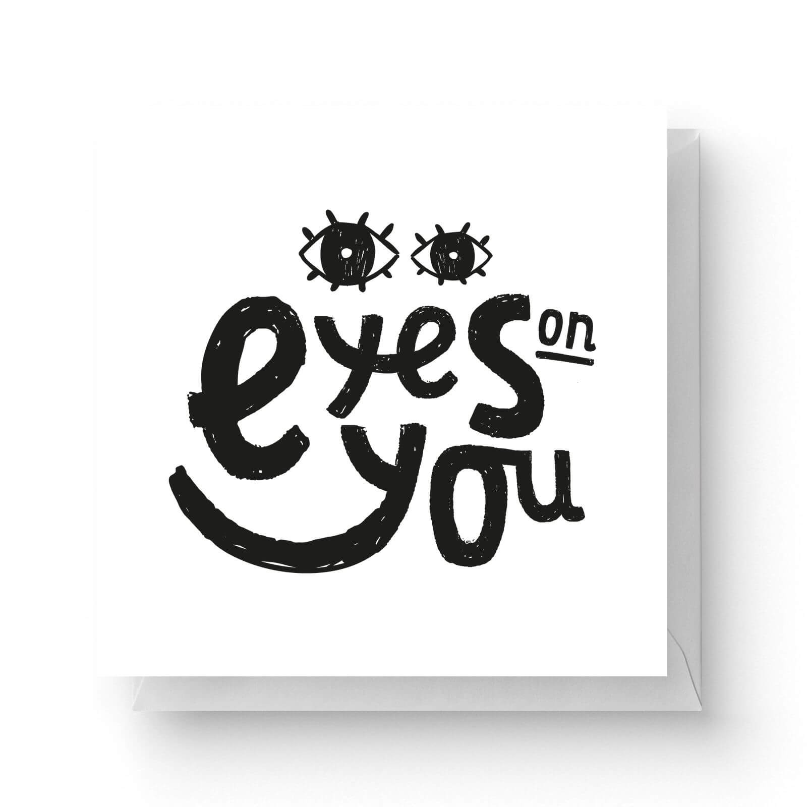 Image of Eyes On You Square Greetings Card (14.8cm x 14.8cm)