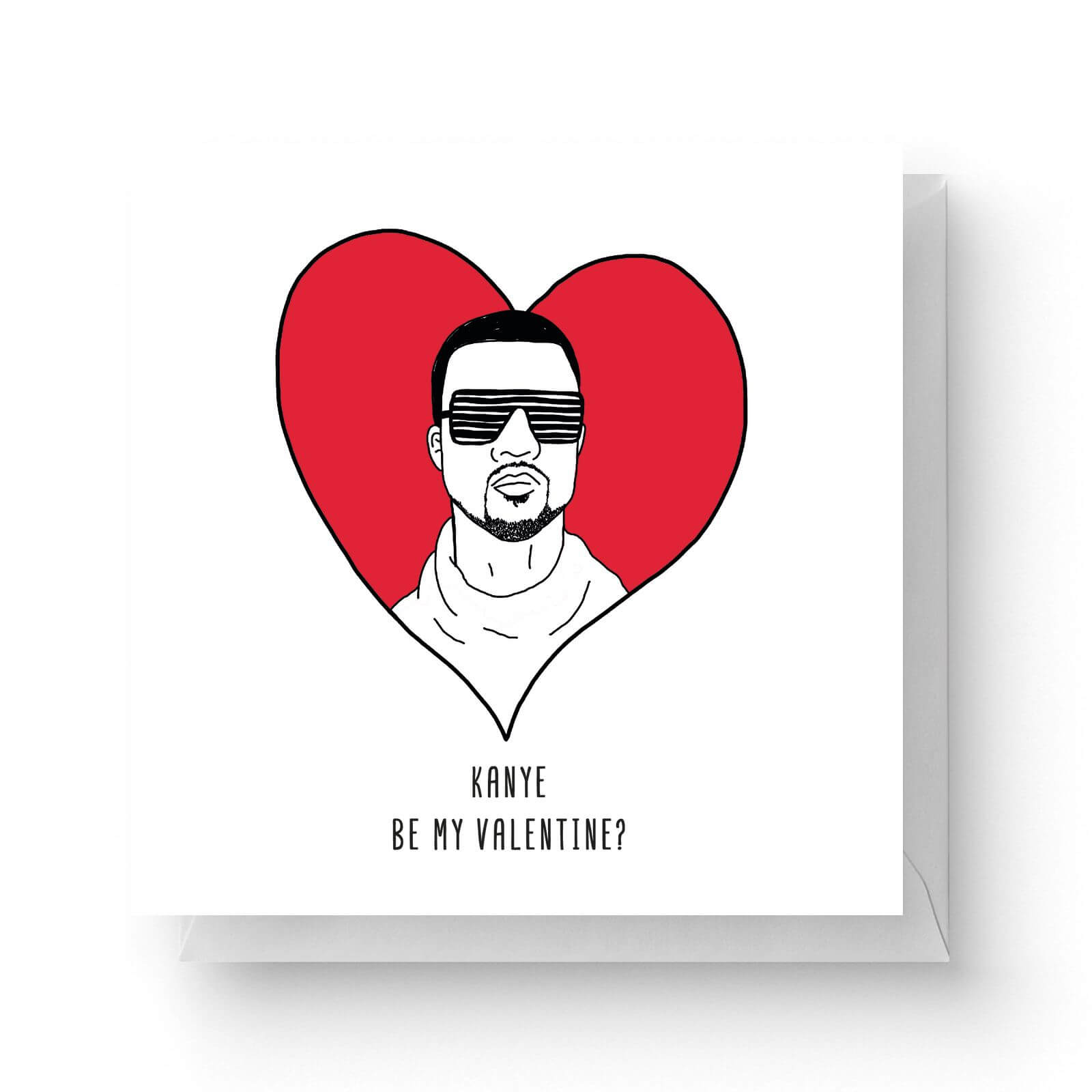 Image of Kanye Be My Valentine? Square Greetings Card (14.8cm x 14.8cm)