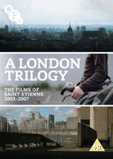 A London Trilogie: films of St Etienne - 2003-2007