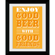 Good Beer Good Friends - Collector Print - 30 x 40cm