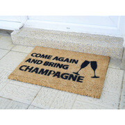 Image of Come Again & Bring Champagne Doormat