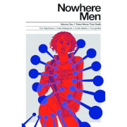 Nowhere Men: Fates Worse than Death - Volume 1 Graphic Novel