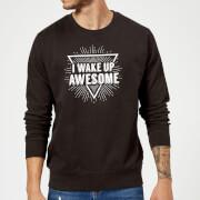 I Wake Up Awesome Slogan Sweatshirt - Black