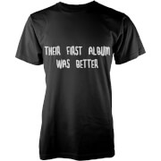 Their First Album Was Better T-Shirt - Black