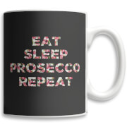 Eat Sleep Prosecco Repeat Mug