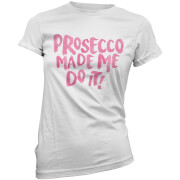 T-Shirt Femme Prosecco Made Me Do It - Blanc