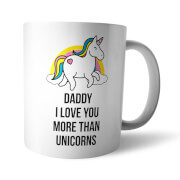 I Love You More Than Unicorns Mug