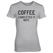 Coffee - Completed It Mate Women's Grey T-Shirt