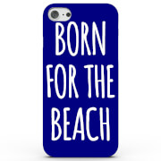 Born for the Beach Phone Case for iPhone & Android - 4 Colours