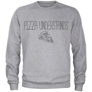 Pizza Understands Sweatshirt - Grey