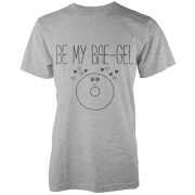 Be My Bae-Gel T-Shirt - Grey