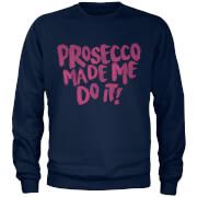 Prosecco Made Me Do It Navy Sweatshirt