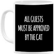 All Guests Must Be Approved By The Cat Mug