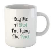Buy Me a Shot I'm Tying the Knot Mug image