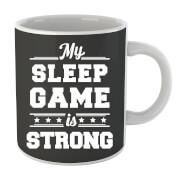 My Sleep Game is Strong Mug