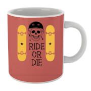 Ride Or Die Skateboard Mug