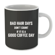 Bad Hair Days Don't Count Mug