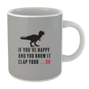 If You're Happy and You Know It Mug