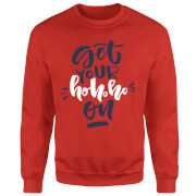 Get your Ho Ho Ho On Sweatshirt - Red