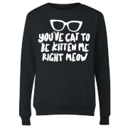 You've Cat To Be Kitten Me Women's Sweatshirt - Black