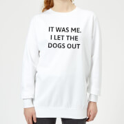 I Let The Dogs Out Women's Sweatshirt - White - XL - White